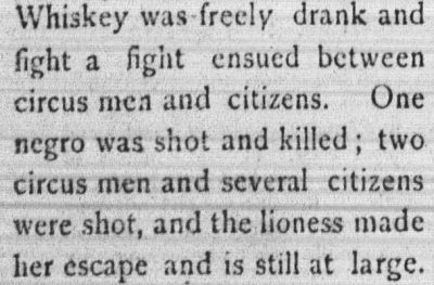Whiskey was freely drank and fight a fight ensued between circus men and citizens.