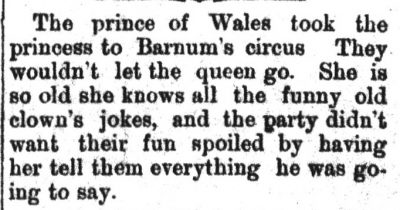 The prince of Wales took the princess to Barnum's circus.
